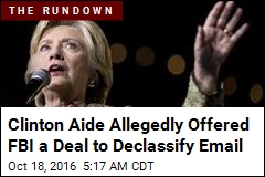 Official 'Pressured FBI to Declassify Clinton Email'