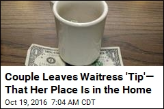 Couple Leaves Waitress 'Tip'— That Her Place Is in the Home