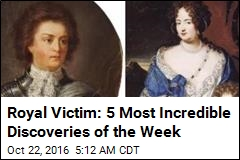 Royal Victim: 5 Most Incredible Discoveries of the Week