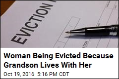 Woman Being Evicted Because Grandson Lives With Her