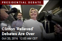 Clinton 'Relieved' Debates Are Over