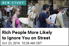 Rich People More Likely to Ignore You on Street