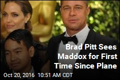 Brad Pitt Sees Maddox for First Time Since Plane