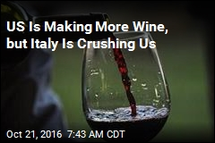 US Is Making More Wine, but Italy Is Crushing Us