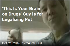 'This Is Your Brain on Drugs' Guy Is for Legalizing Pot