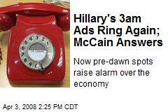 Hillary's 3am Ads Ring Again; McCain Answers
