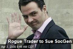 Rogue Trader to Sue SocGen