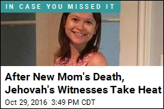 After New Mom's Death, Jehovah's Witnesses Take Heat