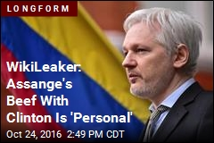 WikiLeaker: Assange's Beef With Clinton Is 'Personal'