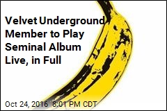 Velvet Underground Member to Play Seminal Album Live, in Full