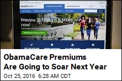 ObamaCare Premiums to Leap an Average 25%