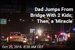 Dad Jumps From Bridge With 2 Kids; Then, a 'Miracle'