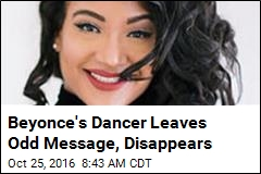 Beyonce's Dancer Leaves Odd Message, Disappears