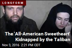 The 'All-American Sweetheart' Kidnapped by the Taliban