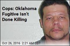 Cops: Violent Oklahoma Fugitive Has Hit List