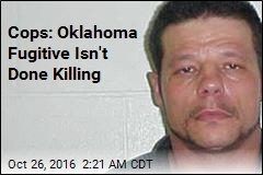 Cops: Violent Oklahoma Fugitive Has Hit List