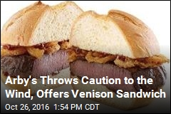 Arby's Throws Caution to the Wind, Offers Venison Sandwich