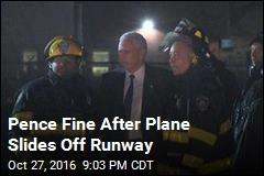 Pence Fine After Plane Slides Off Runway
