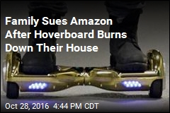 Family Sues Amazon After Hoverboard Burns Down Their House