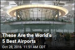 These Are the World's 5 Best Airports