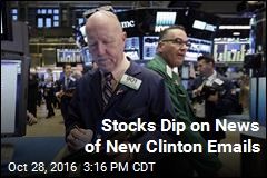 Stocks Dip on News of New Clinton Emails