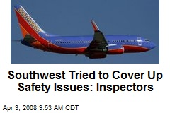 Southwest Tried to Cover Up Safety Issues: Inspectors