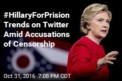 #HillaryForPrision Trends on Twitter Amid Accusations of Censorship