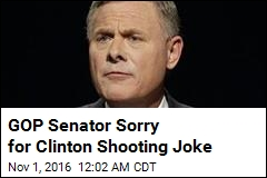 Senator Sorry for Joking About 'Bulls-Eye' on Clinton