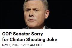 Senator Sorry for Joking About 'Bulls-Eye' on Clinton