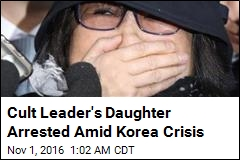 Cult Leader's Daughter Arrested Amid Korea Crisis