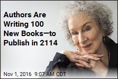 Authors Are Writing 100 New Books—to Publish in 2114
