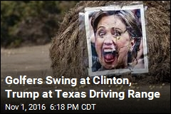 Golfers Swing at Clinton, Trump at Texas Driving Range