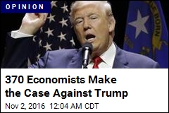 370 Economists Make the Case Against Trump
