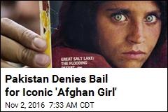 Pakistan Denies Bail for Iconic 'Afghan Girl'