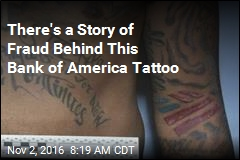 There's a Story of Fraud Behind This Bank of America Tattoo