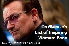 On Glamour 's List of Inspiring Women: Bono