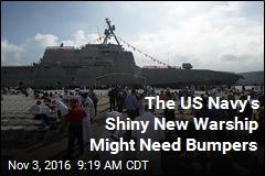 The US Navy's Shiny New Warship Might Need Bumpers