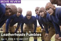 Leatherheads Fumbles