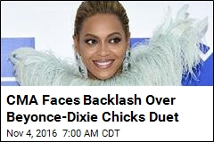 CMA Faces Backlash Over Beyonce-Dixie Chicks Duet