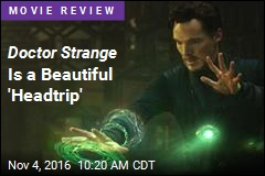 Doctor Strange Is a Beautiful 'Headtrip'