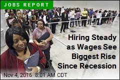 Hiring Steady as Wages See Biggest Rise Since Recession