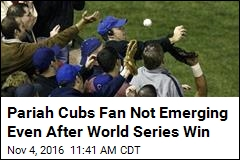 Pariah Cubs Fan Not Emerging Even After World Series Win