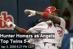 Hunter Homers as Angels Top Twins 5-4