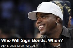 Who Will Sign Bonds, When?
