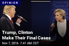 Trump, Clinton Make Their Final Cases