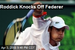 Roddick Knocks Off Federer