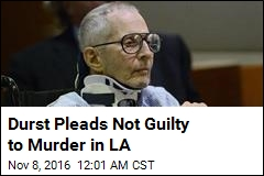 Durst Pleads Not Guilty to Murder in LA