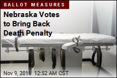 Nebraska Votes to Bring Back Death Penalty