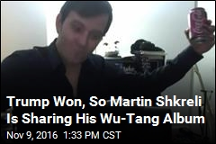 Trump Won, So Martin Shkreli Is Sharing His Wu-Tang Album
