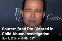 Source: Brad Pitt Cleared in Child Abuse Investigation